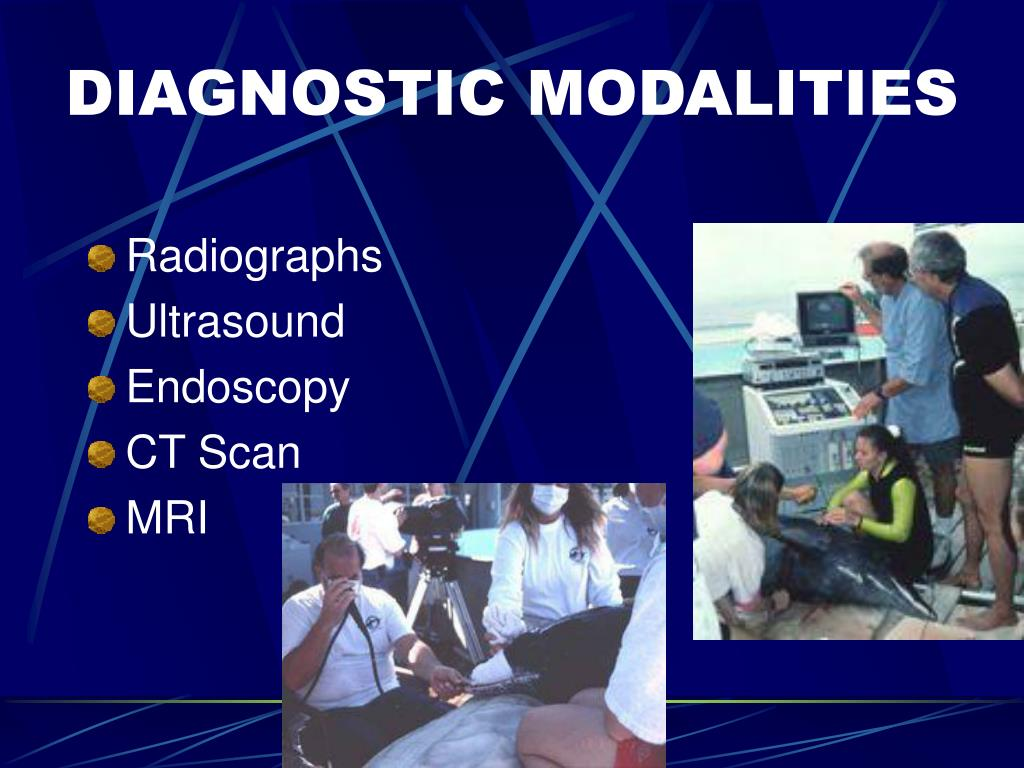 DIAGNOSTIC MODALITIES