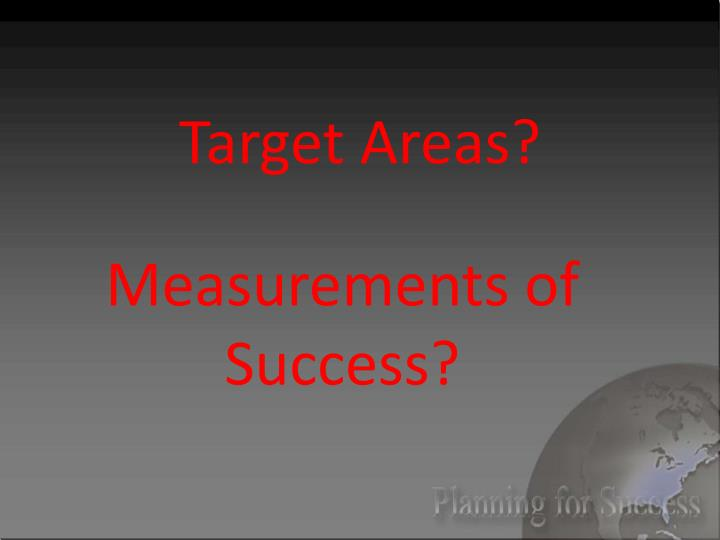 Target Areas?