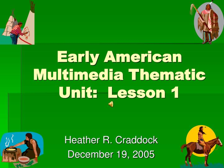 Early american multimedia thematic unit lesson 1