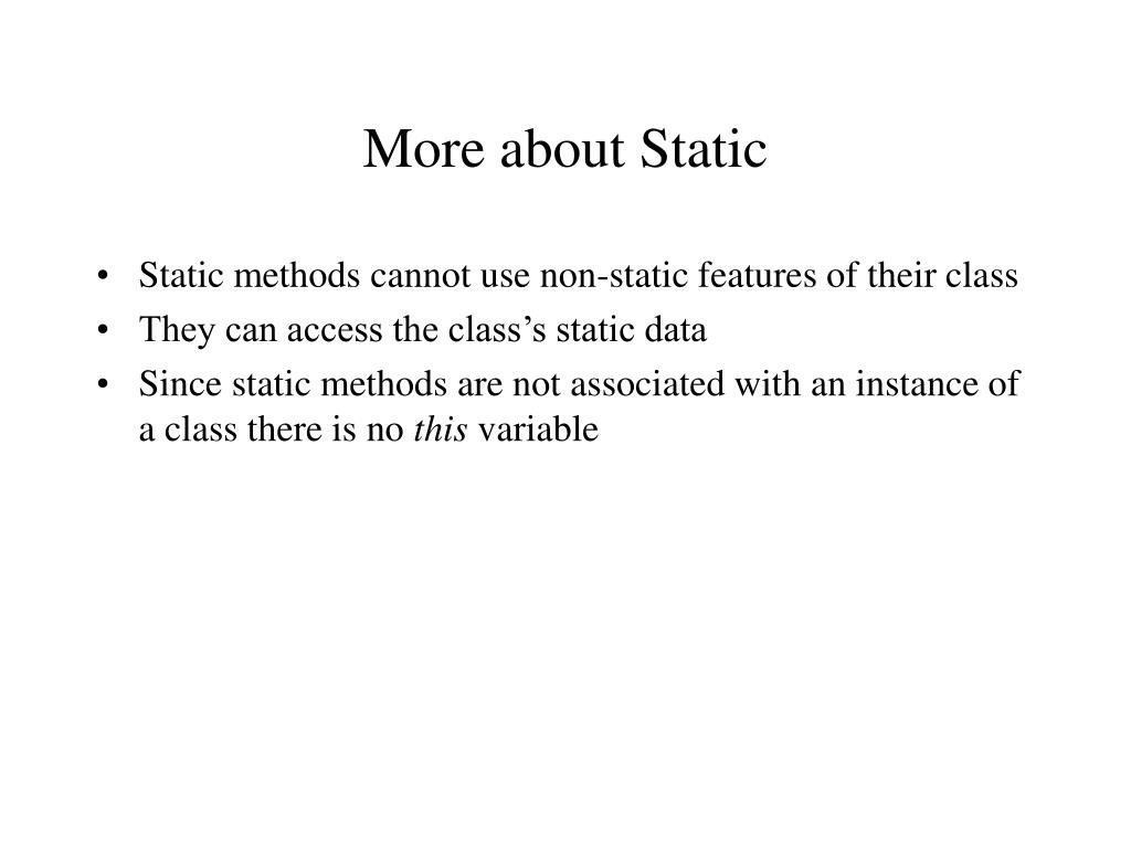 More about Static