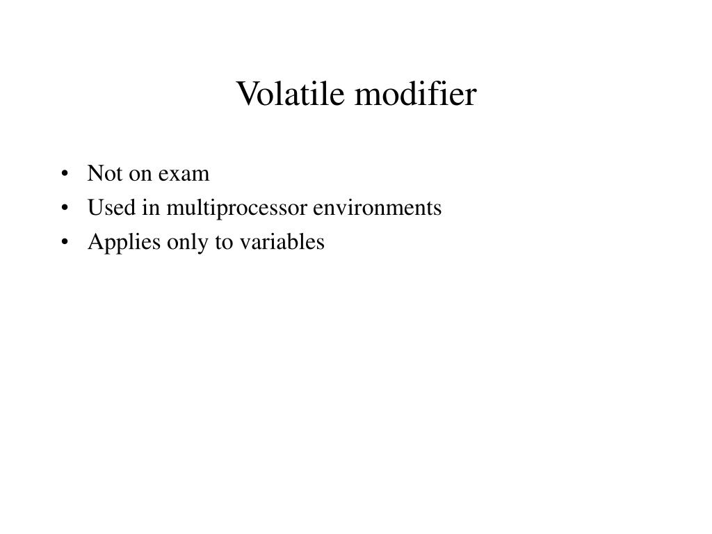 Volatile modifier