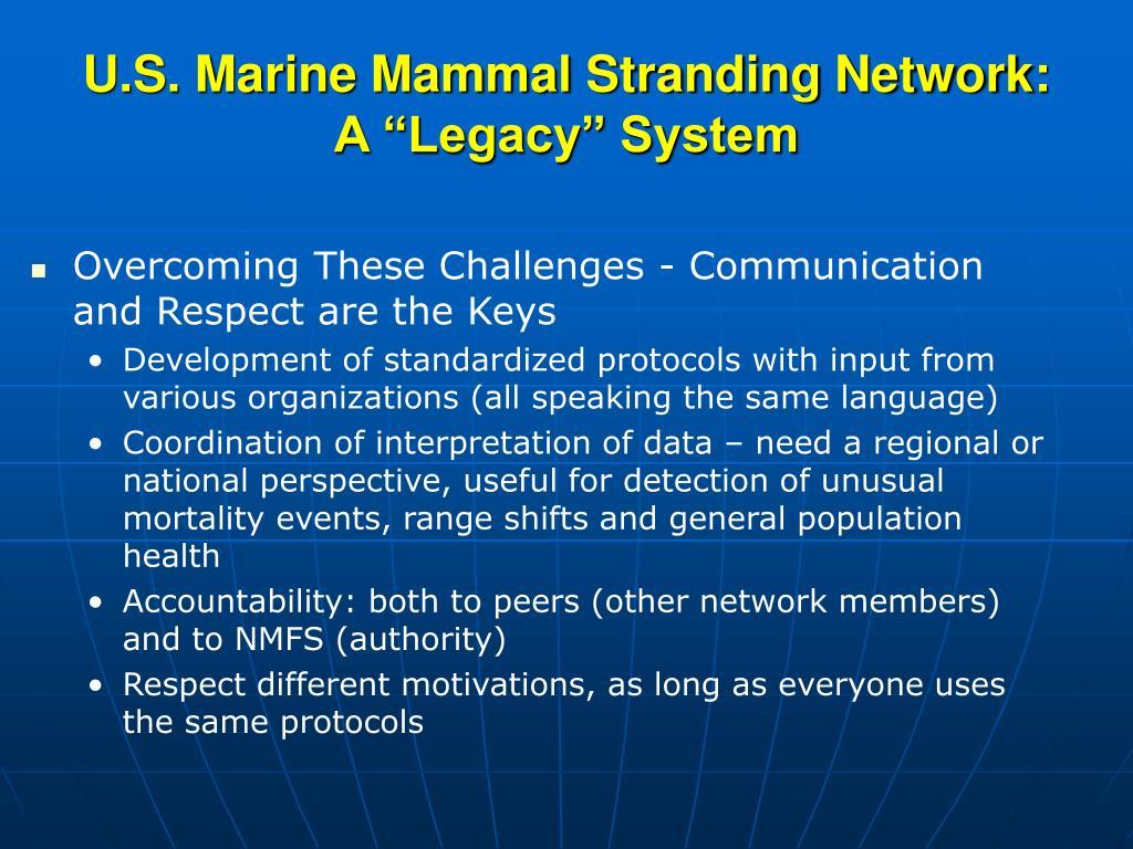 "U.S. Marine Mammal Stranding Network: A ""Legacy"" System"
