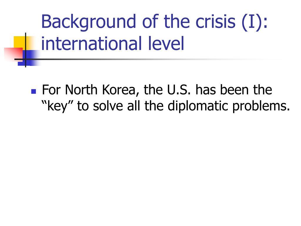 Background of the crisis (I): international level