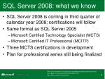 sql server 2008 what we know