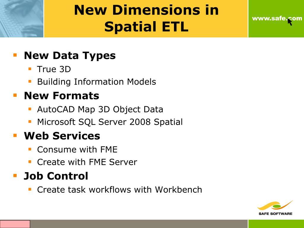 New Dimensions in Spatial ETL