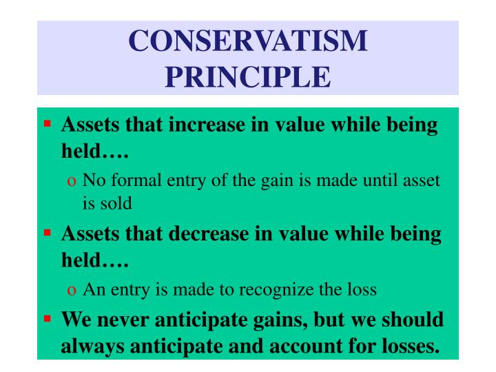 CONSERVATISM PRINCIPLE