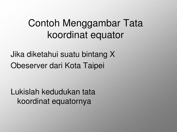 Contoh Menggambar Tata koordinat equator