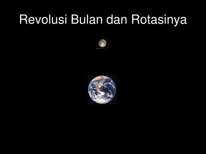 Revolusi Bulan dan Rotasinya