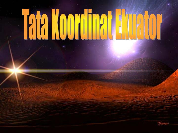 Tata Koordinat Ekuator