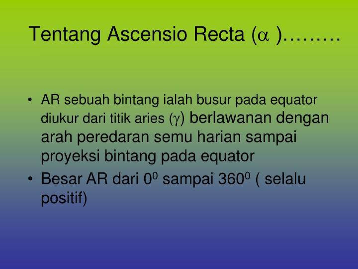 Tentang Ascensio Recta (