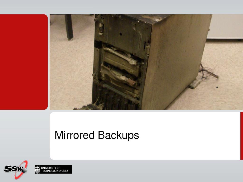 Mirrored Backups