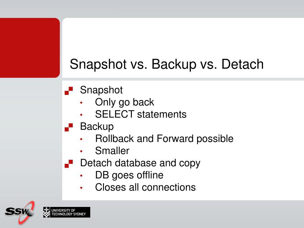 Snapshot vs. Backup vs. Detach