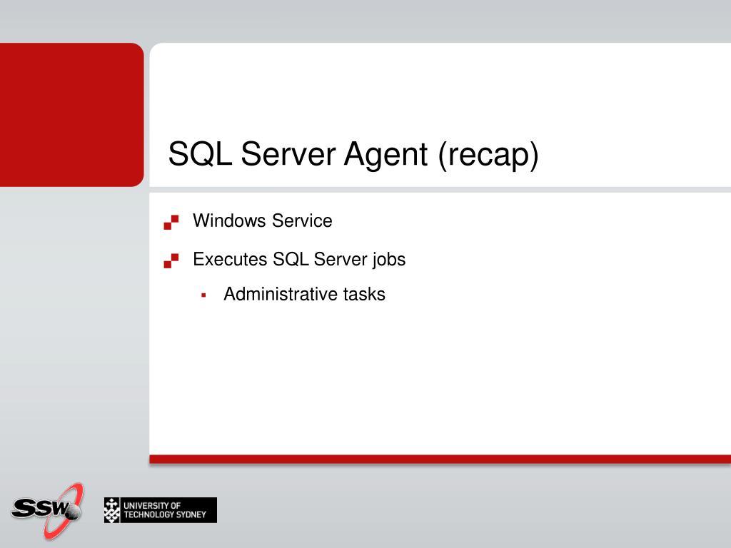 SQL Server Agent (recap)