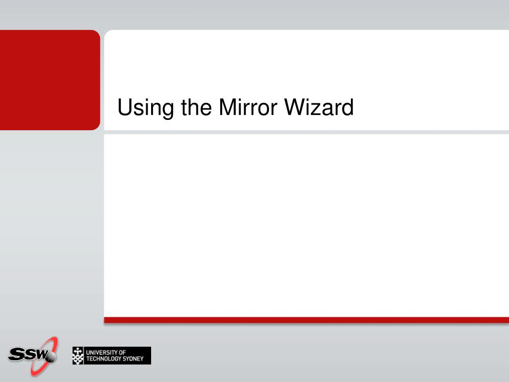 Using the Mirror Wizard