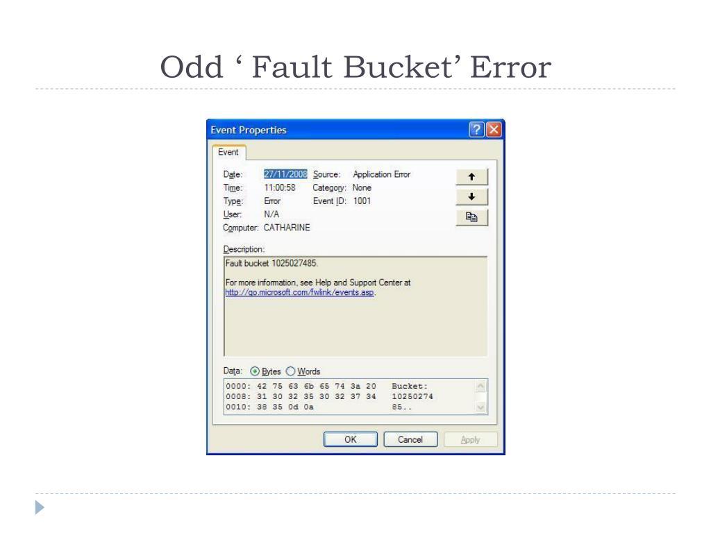 Odd ' Fault Bucket' Error