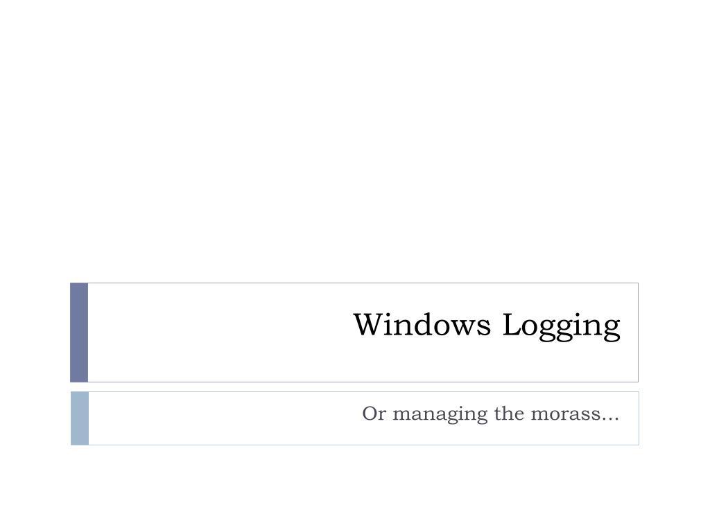 Windows Logging