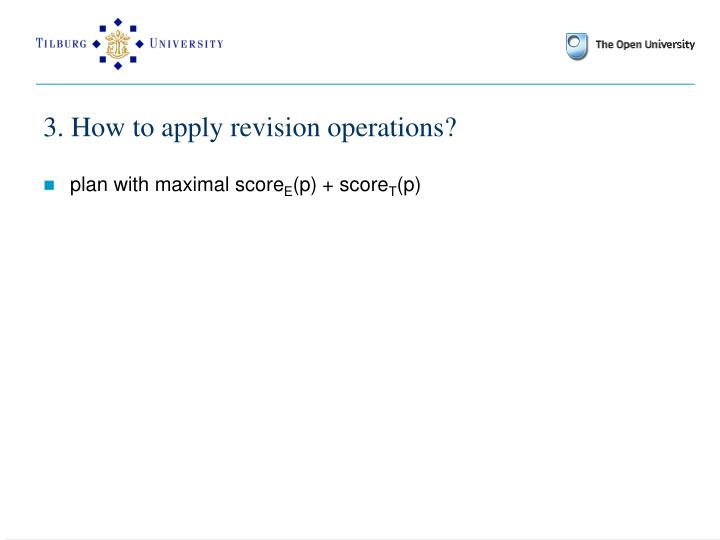 3. How to apply revision operations?
