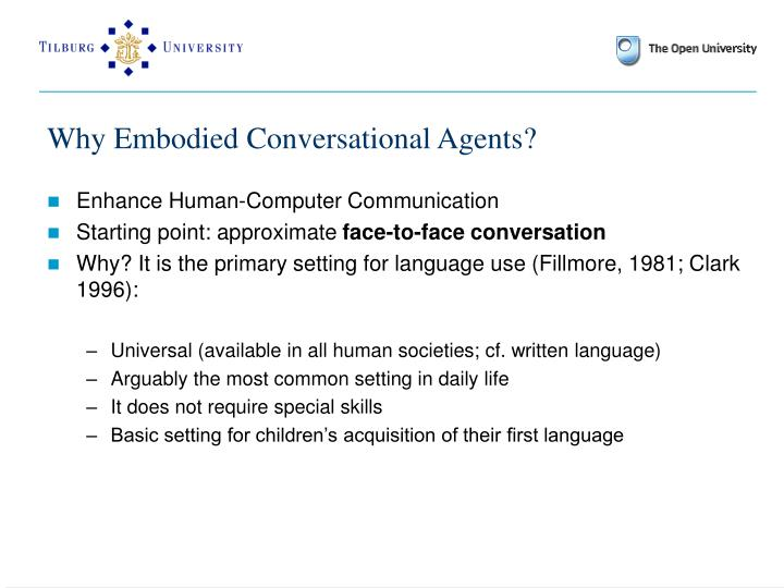Why Embodied Conversational Agents?