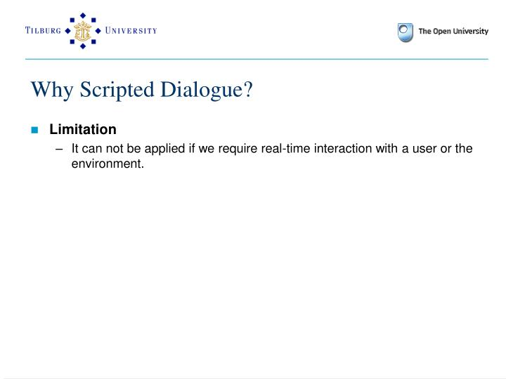 Why Scripted Dialogue?