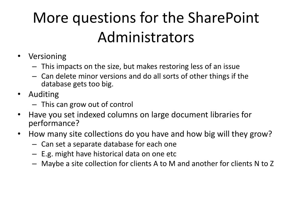 More questions for the SharePoint Administrators