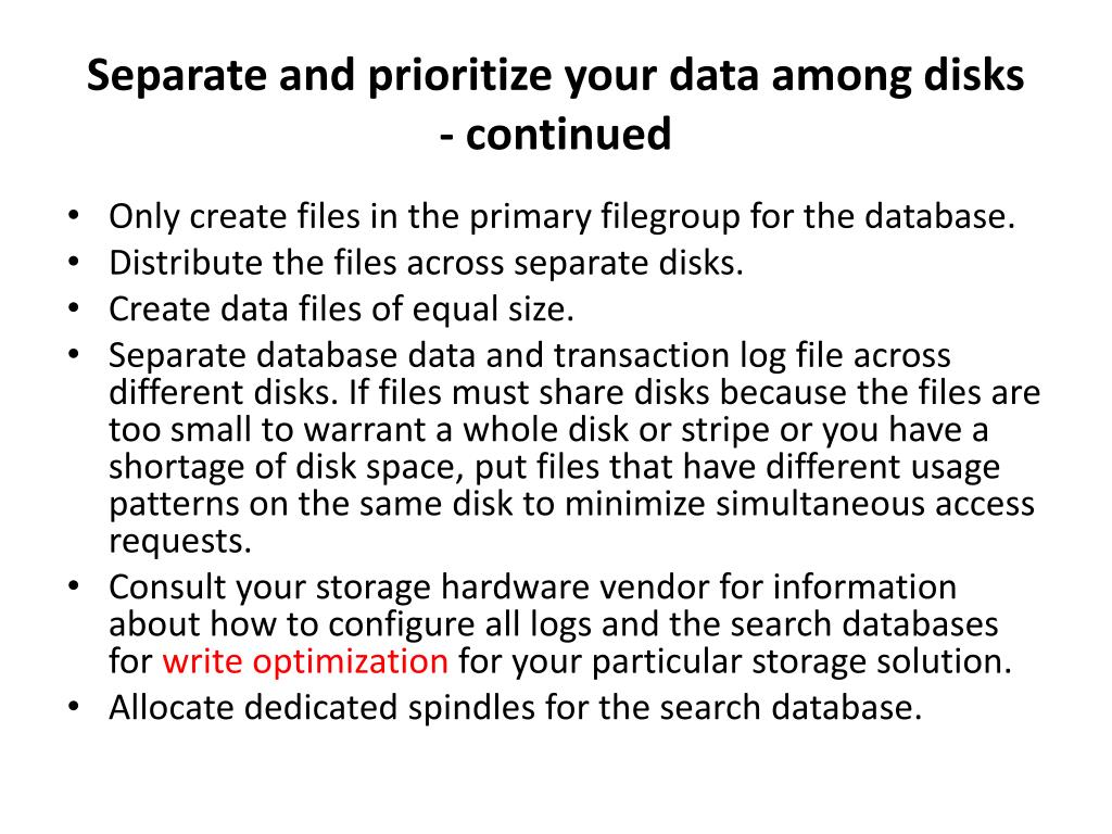 Separate and prioritize your data among disks