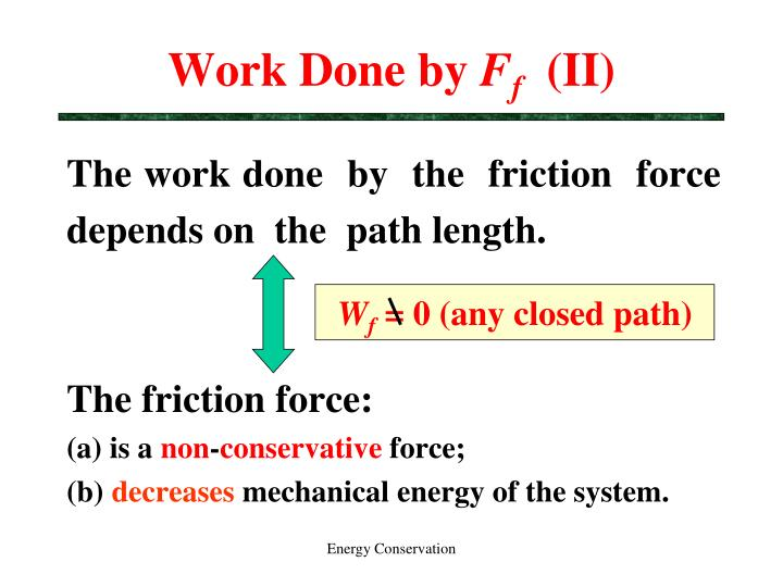The work done  by  the  friction  force