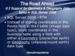 the road ahead 9 3 support for geometry geography data types in sql server 2008