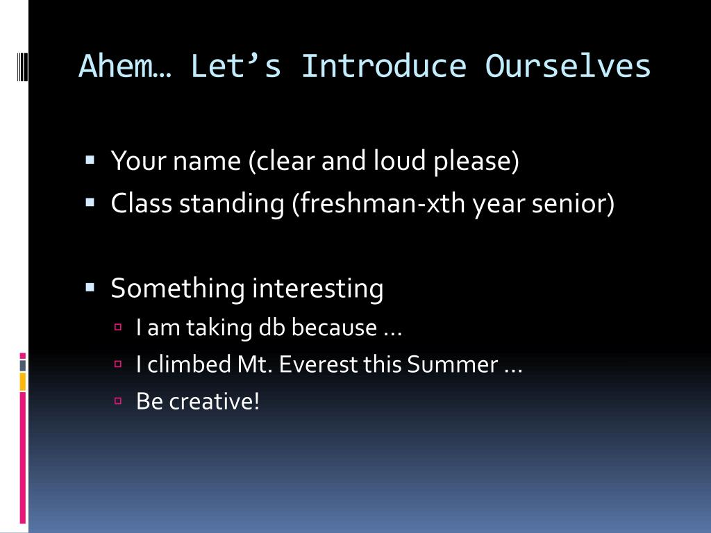 Ahem… Let's Introduce Ourselves