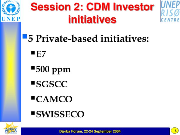Session 2: CDM Investor initiatives