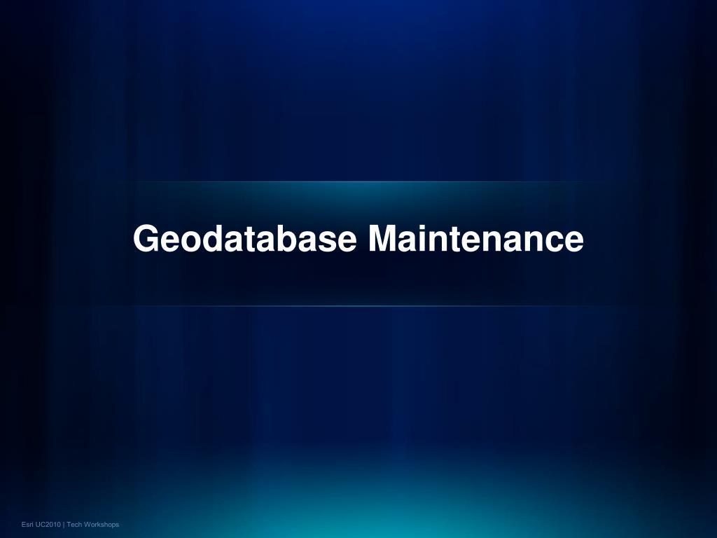 Geodatabase Maintenance