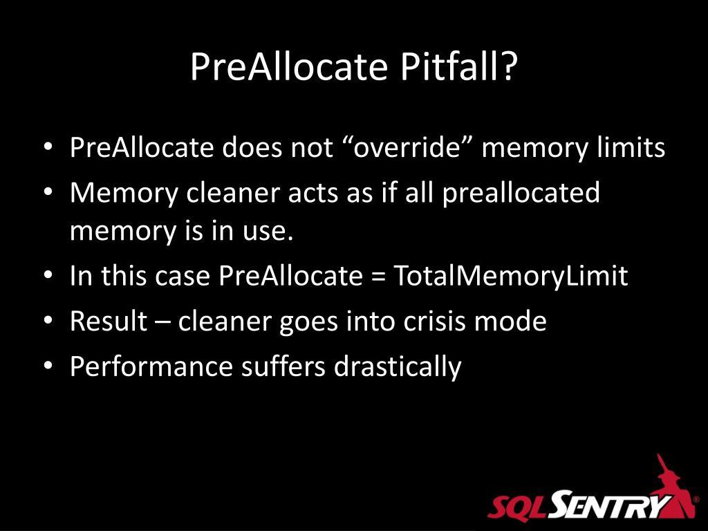 PreAllocate Pitfall?