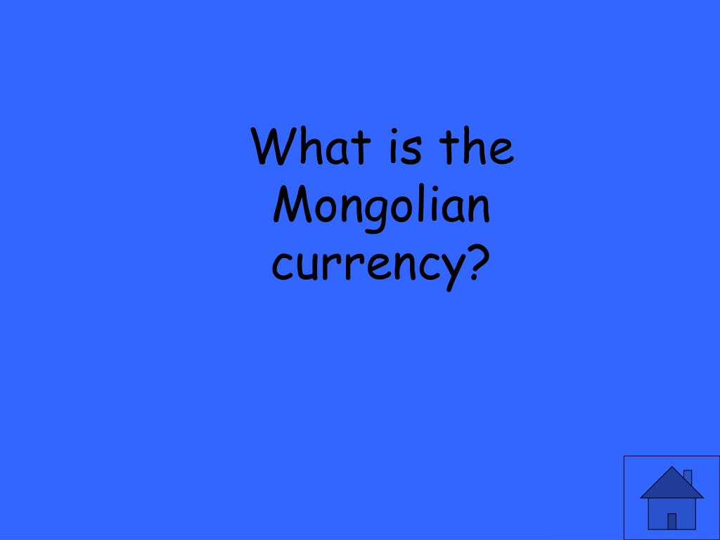 What is the Mongolian currency?