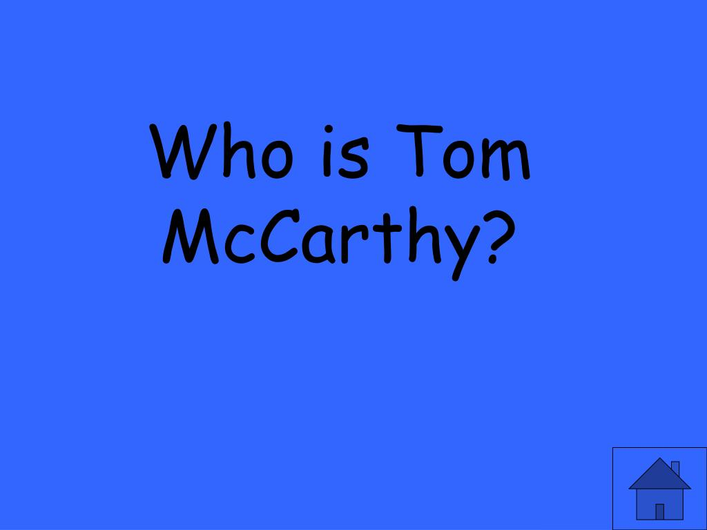 Who is Tom McCarthy?