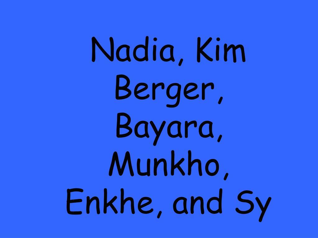 Nadia, Kim Berger, Bayara, Munkho, Enkhe, and Sy