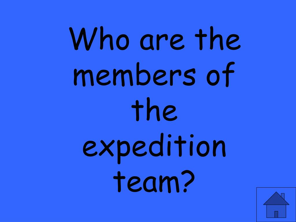Who are the members of the expedition team?