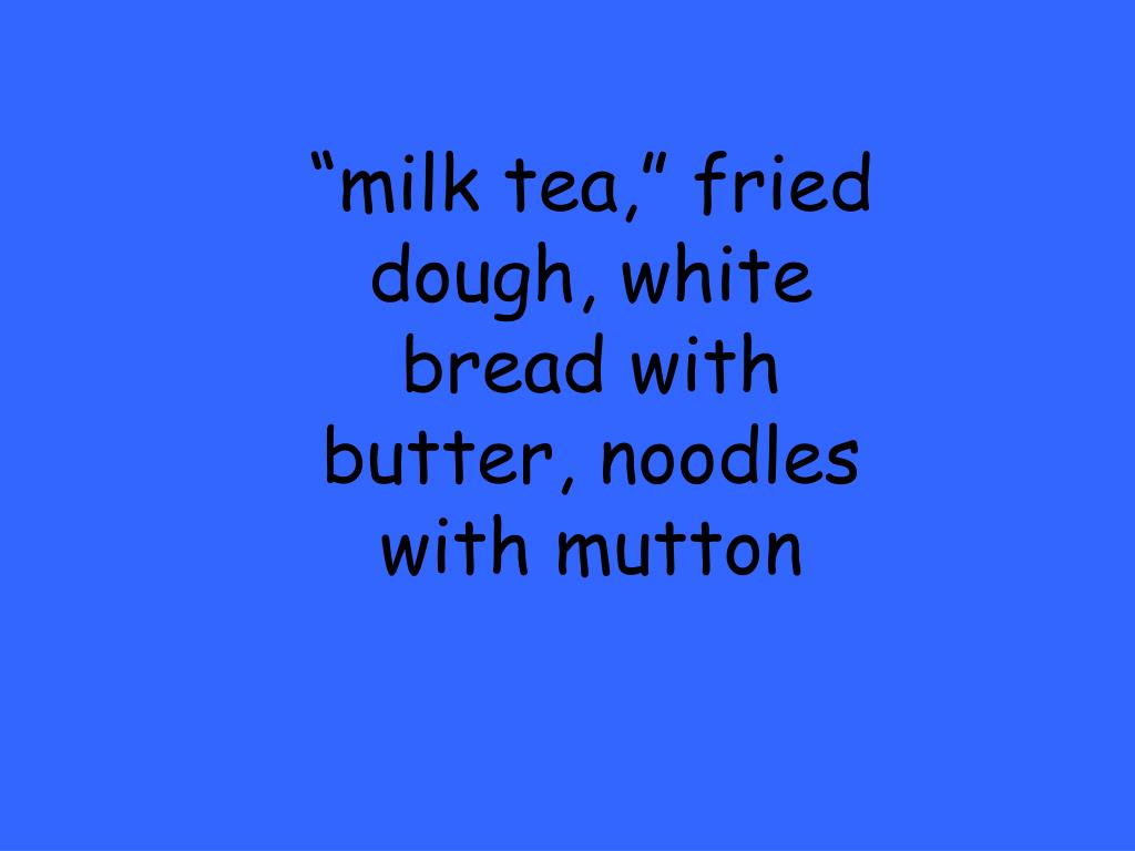 """milk tea,"" fried dough, white bread with butter, noodles with mutton"