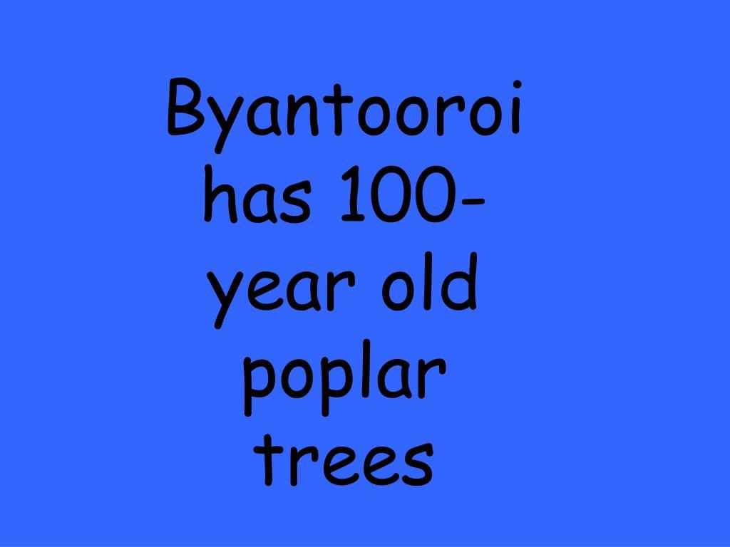 Byantooroi has 100-year old poplar trees