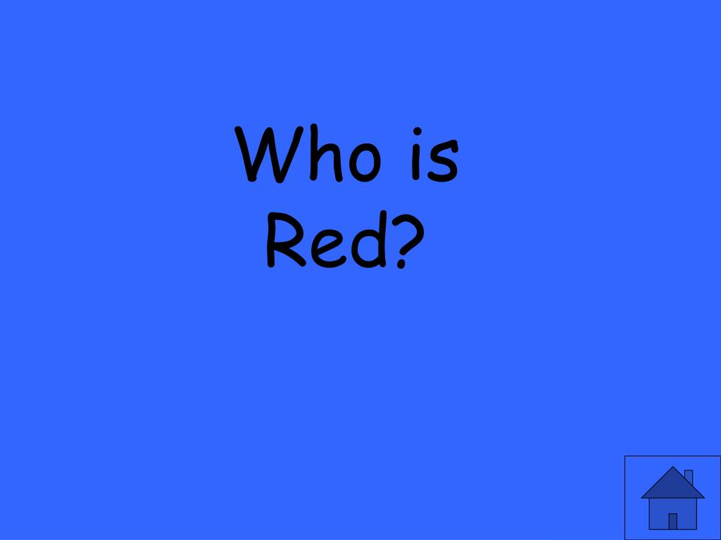 Who is Red?