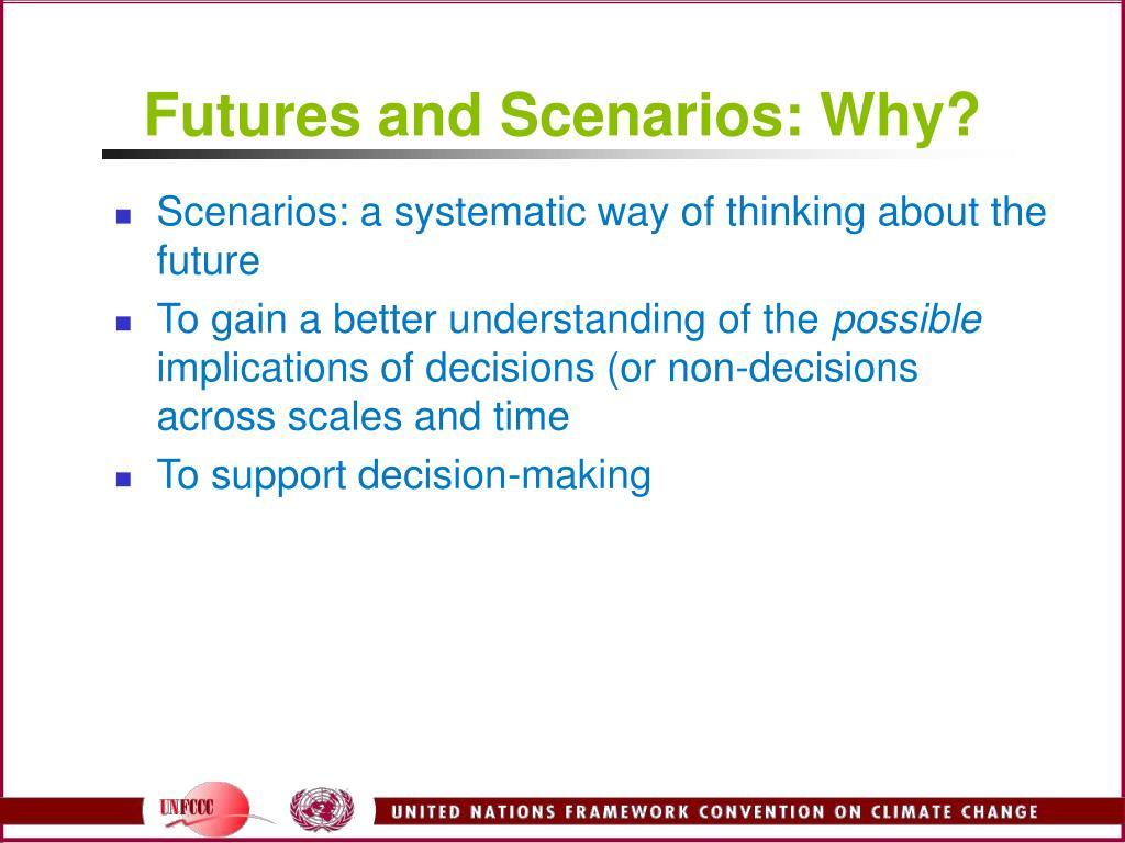 Futures and Scenarios: Why?