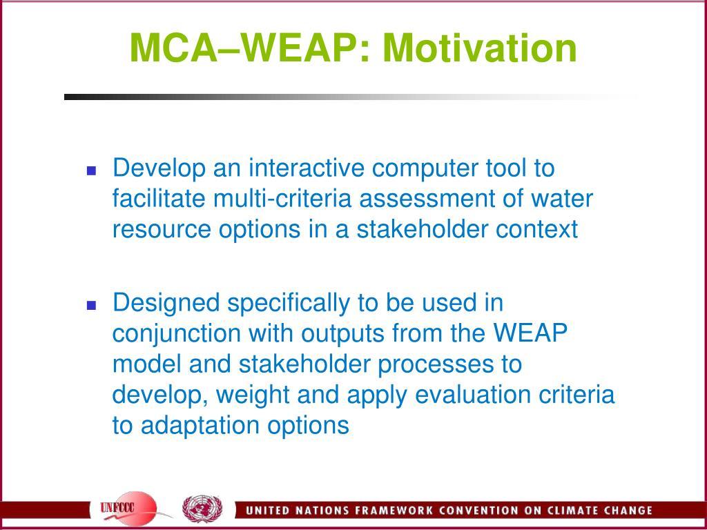MCA–WEAP: Motivation