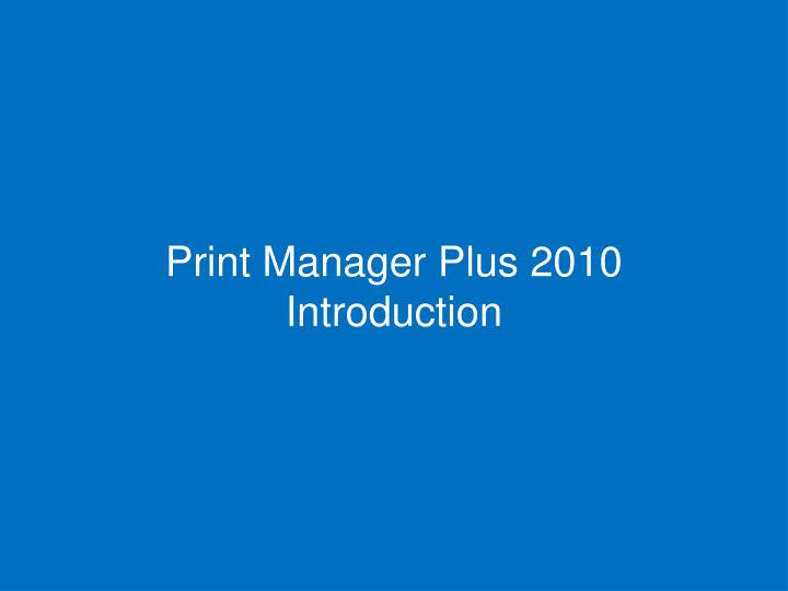 Print manager plus 2010 introduction