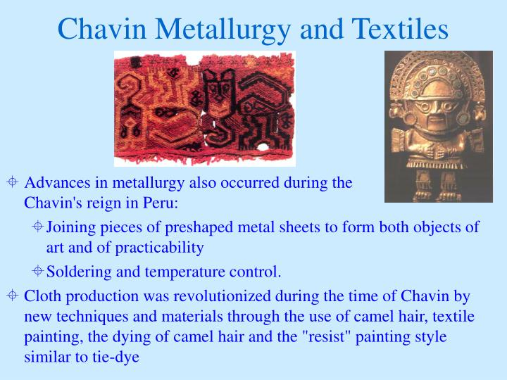 Chavin Metallurgy and Textiles