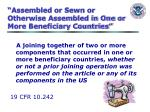 assembled or sewn or otherwise assembled in one or more beneficiary countries