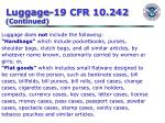 luggage 19 cfr 10 242 continued