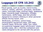 luggage 19 cfr 10 242