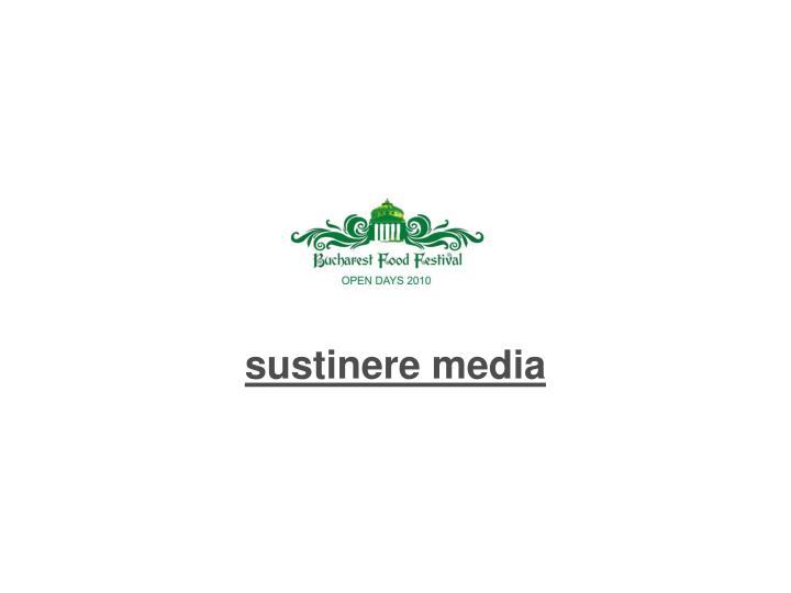 sustinere media