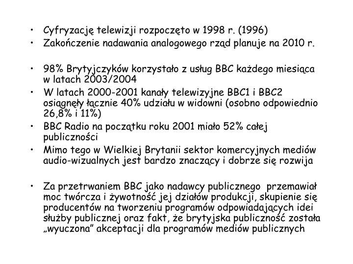 Cyfryzacj telewizji rozpoczto w 1998 r. (1996)
