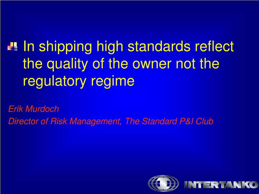 In shipping high standards reflect the quality of the owner not the regulatory regime