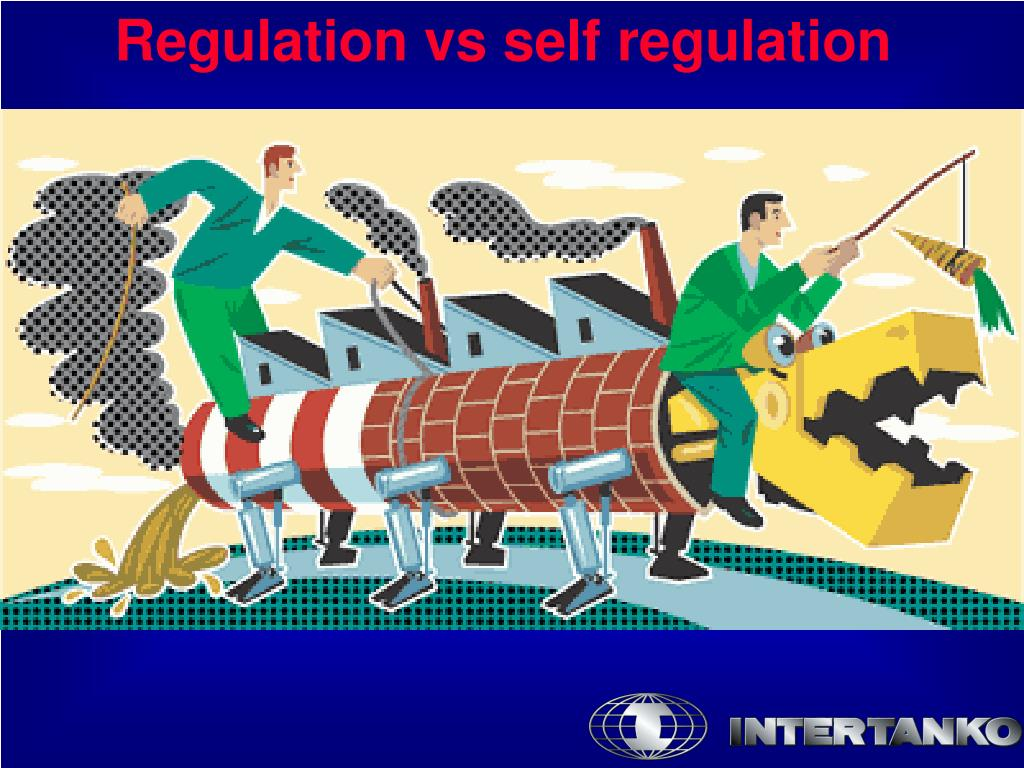 Regulation vs self regulation