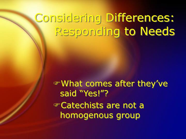 Considering Differences: Responding to Needs